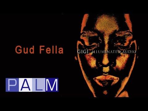 Gigi: Gud Fella | Illuminated Audio