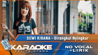 (Karaoke Version) DIRANGKUL NYINGKUR - Dewi Kirana | karaoke Lagu Tarling - no vocal