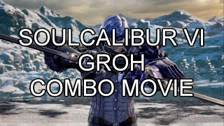 【SOULCALIBUR VI】GROH(Append wall combo)【COMBO MOVIE】