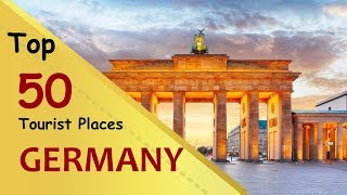 """""""GERMANY"""" Top 50 Tourist Places 