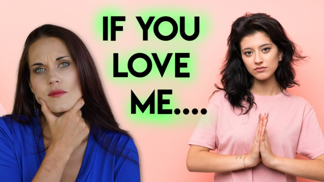 IF YOU LOVE ME - WHAT DOES IT  MEAN IN RELATIONSHIPS?