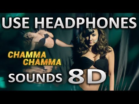 Chamma Chamma Song | (8D AUDIO) | Neha Kakkar