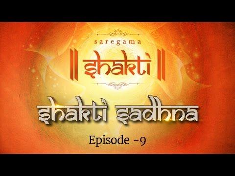 Shakti Sadhana | Episode 9 | Best Hindi Devotional Video Songs
