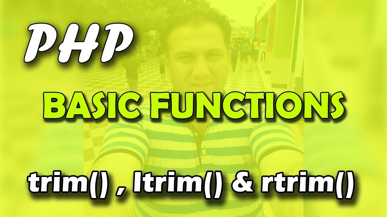 PHP Basic Functions – trim() + ltrim() + rtrim() – [ Part-2 ]