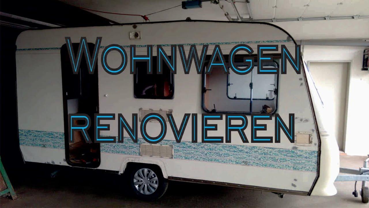 Unser Wohnwagen Projekt Reparieren Renovieren Umstylen