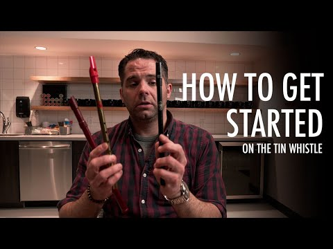Getting Started With The Tin Whistle