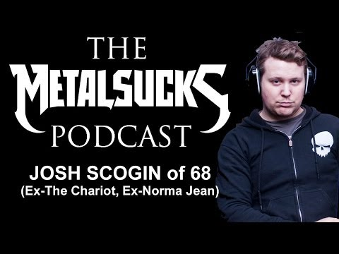'68's Josh Scogin (ex-The Chariot, ex-Norma Jean) on The MetalSucks Podcast #58