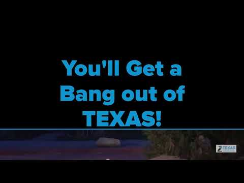 You'll get a bang out of TEXAS!