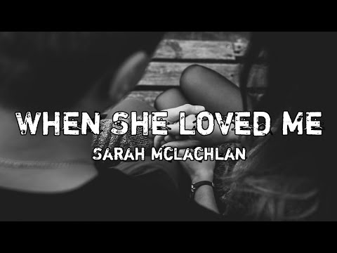 when-she-loved-me---sarah-mclachlan-(lirik-+-terjemahan)
