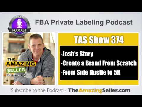 How Josh Turned a Side Hustle into $5k in 40 days & Created a BRAND! - TAS 374 – The Amazing Seller