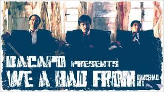 """WE A BAD FROM"" DANCEHALL MIX (VYBZ KARTEL, MAVADO,  BURRO BANTON, BOUNTY & MORE) mixed by DaCapo"