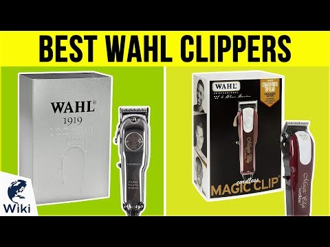 10 Best Wahl Clippers 2019