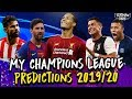 My 2019/20 Champions League Predictions | Favourites, Dark Horses, English Teams & Underachievers