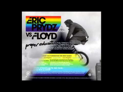 Eric Prydz vs Floyd  Proper Education Original Version