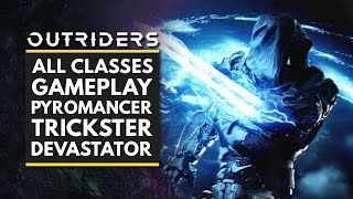 OUTRIDERS | All Classes Gameplay - Pyromancer, Trickster & Devastator