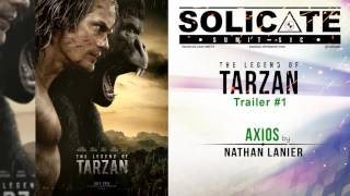 The Legend of Tarzan Trailer #1 Music Axios by Nathan Lanier