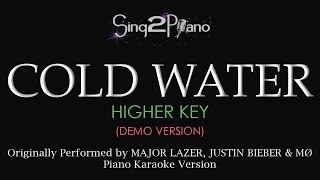 Cold Water (Higher Key - Piano karaoke demo) Major Lazer, Justin Bieber, MØ