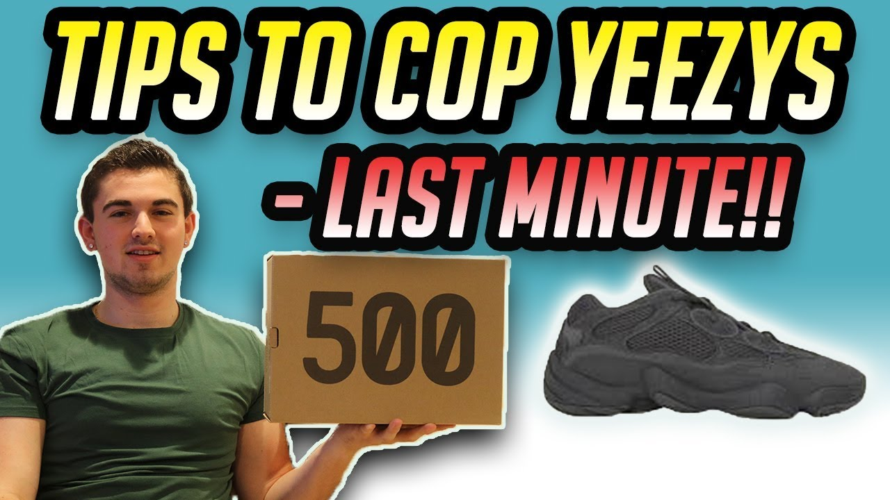 hot sale online e9ff4 d4141 Adidas Yeezy 500 Utility Black Last Minute Copping Tips | How To Buy Yeezys