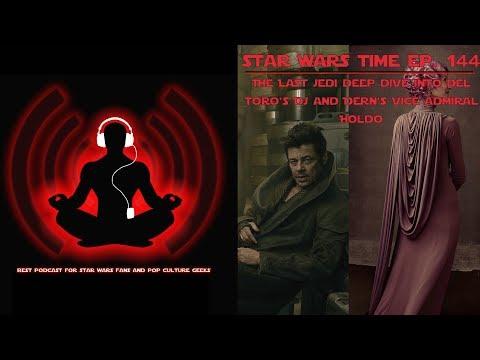 Star Wars Time Show: Deep Dive Into Del Toro