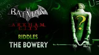 Batman: Arkham City - Riddles - The Bowery