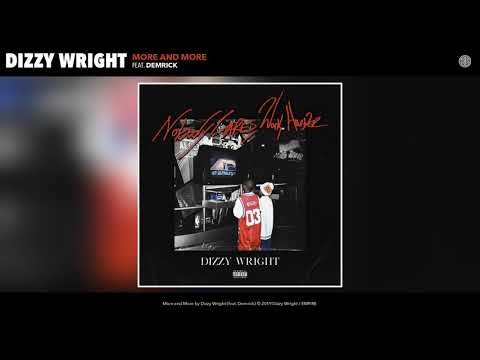 Dizzy Wright - More and More (Feat. Demerick) (Audio) Mp3