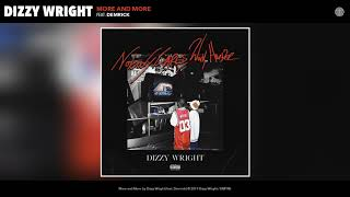 Dizzy Wright More and More Feat. Demerick Audio.mp3