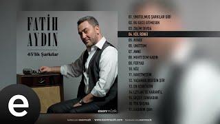 Fatih Aydın - Kül Rengi - Official Audio - Esen Müzik