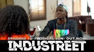 INDUSTREET EPISODE 12 PRODIGAL SON - OUT NOW