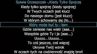 [KARAOKE]Sylwia Grzeszczak - Kiedy Tylko Spojrzę + tekst [NAJLEPSZA]