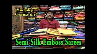Latest Semi Silk Emboss Sarees / Just Rs.955 - Rs.1245 / March Mega Clearance Sale