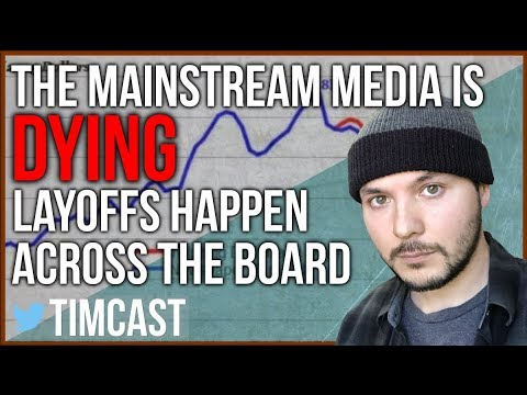 MASSIVE LAYOFFS IN MEDIA - IS MAINSTREAM MEDIA DYING?