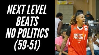 Next Level v No Politics (7-15-19)