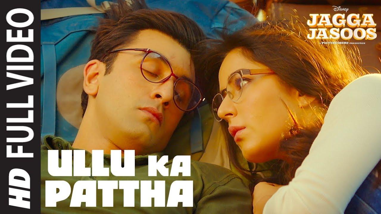 Download Ullu Ka Pattha Full Video Song   Jagga Jasoos   Ranbir Katrina   Pritam Amitabh B Arijit Singh