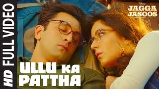 Ullu Ka Pattha (Full Song) | Jagga Jasoos