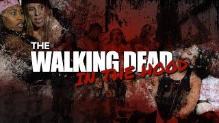 THE WALKING DEAD IN THE HOOD