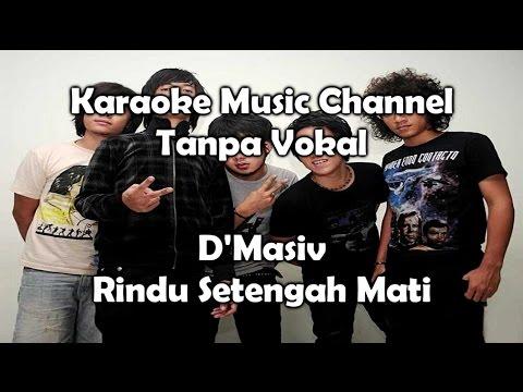 Karaoke D'Masiv - Rindu Setengah Mati   Tanpa Vokal