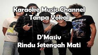Download Mp3 Karaoke D'masiv - Rindu Setengah Mati | Tanpa Vokal