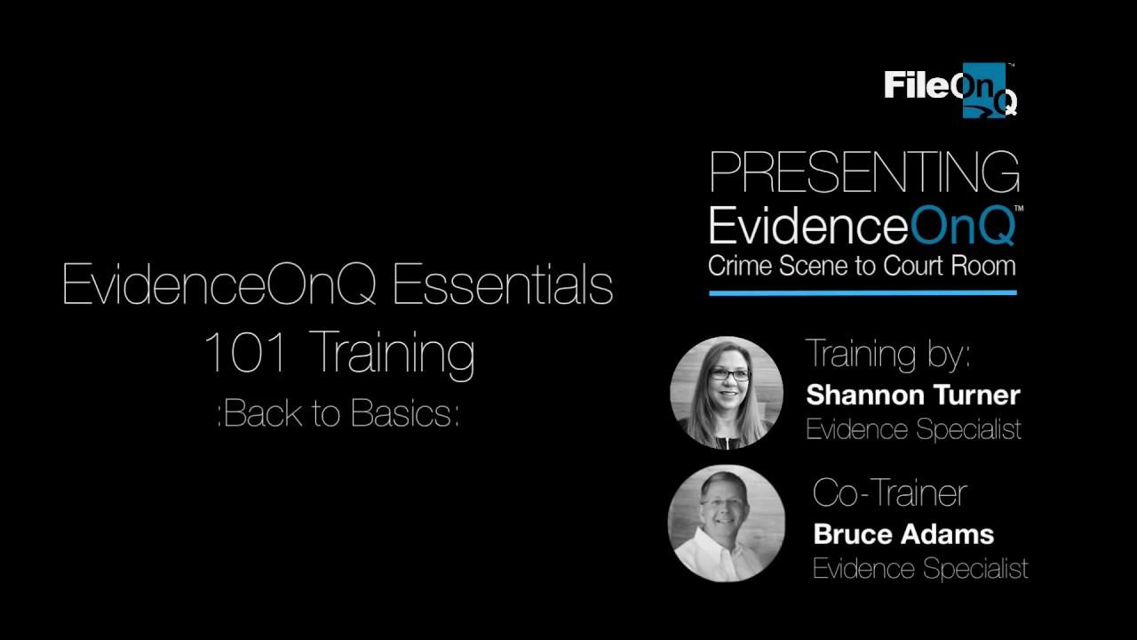 EvidenceOnQ Essentials - 101 Training
