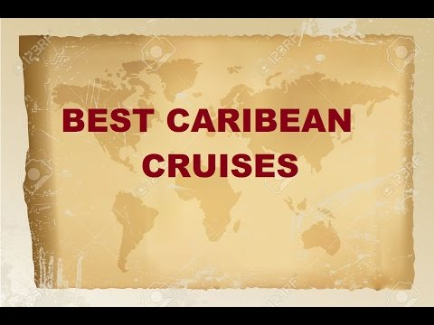 BEST CARIBBEAN CRUISES IN THE WORLD
