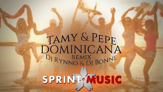 Tamy & Pepe - Dominicana | Club Remix