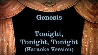 Genesis - Tonight, Tonight, Tonight - Lyrics (Karaoke Version)
