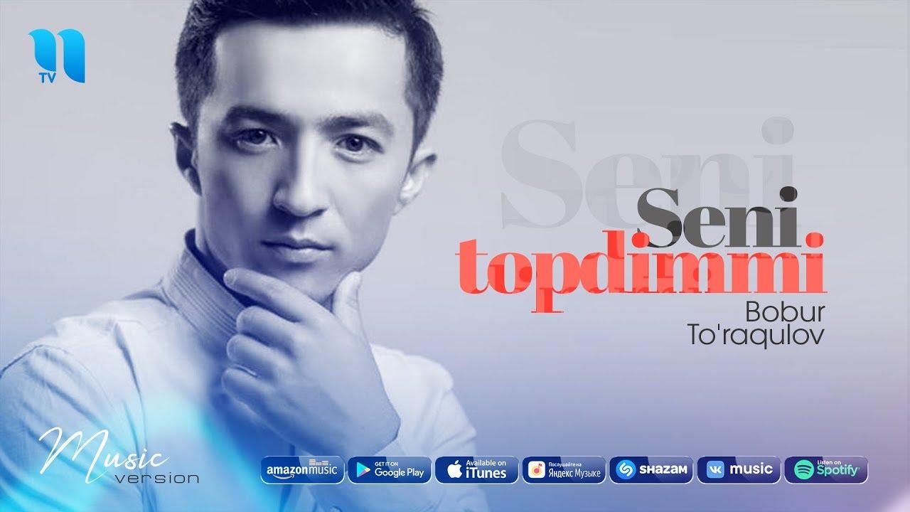 Bobur To'raqulov - Seni topdimmi | Бобур Туракулов - Сени топдимми (music version)