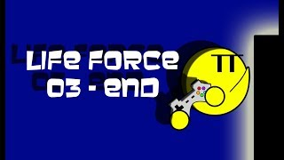 Life Force - EP 03 - End