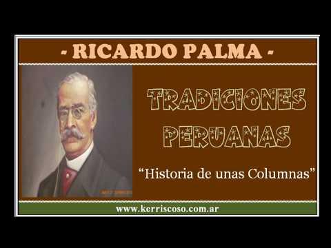 """Tradiciones Peruanas - """"Historia de unas Columnas"""" (Ricardo Palma)"""