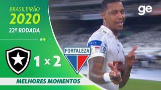 BOTAFOGO 1 X 2 FORTALEZA | MELHORES MOMENTOS | 22ª RODADA BRASILEIRÃO 2020 | ge.globo