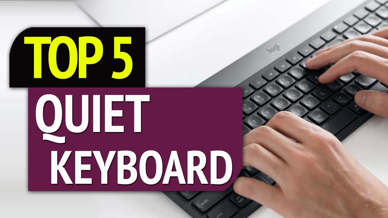 Best Wireless Keyboard 2020.Top 5 Best Quiet Keyboard 2020