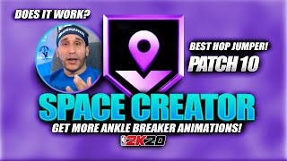 SPACE CREATOR BADGE ★ BEST HOP JUMPER ★ ANKLE BREAKER ANIMATIONS AFTER PATCH 10 NBA 2K20