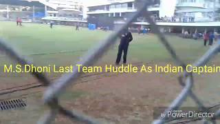 M.S.Dhoni Last Team Huddle and Walk With Team as Indian Captain at Brabourne Stadium Mumbai.