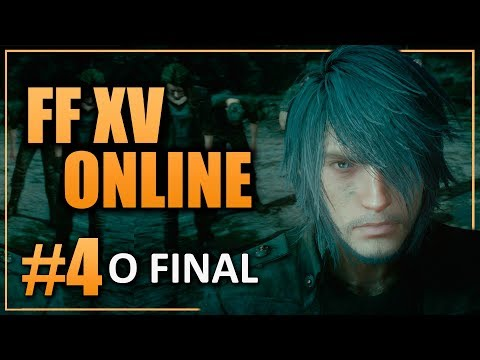 Final Fantasy XV COMRADES | #4 - O Final!