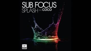 Sub Focus - Splash (ft. Coco) (Original Mix) HD